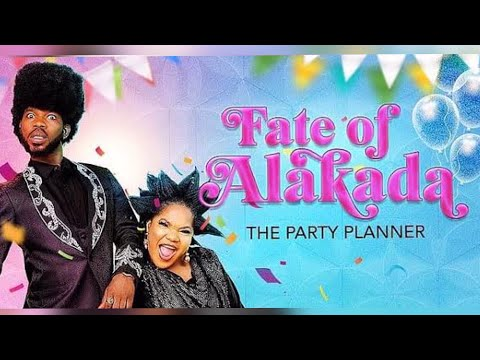Fate of Alakada: The Party Planner Full Movie Download in Netnaija, Fate of Alakada: The Party Planner Full Movie Download Netnaija, Fate of Alakada: The Party Planner Full Movie Download Online Netnaija, Fate of Alakada: The Party Planner Full Movie HD Download Netnaija, Fate of Alakada: The Party Planner Movie Download Netnaija, Fate of Alakada: The Party Planner Movie Free Download Netnaija, Fate of Alakada: The Party Planner Nollywood Movie download, Fate of Alakada: The Party Planner Nigerian Movie Download