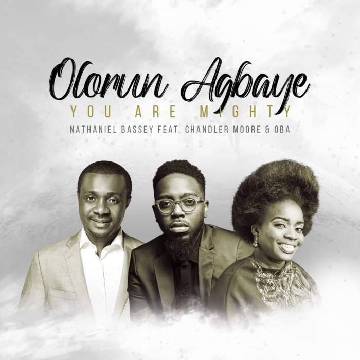 MP3 audio download 'Olorun Agbaye (You Are Mighty)' by Nathaniel Bassey feat. Chandler Moore & OBA. Gospel Singer Nathaniel Bassey has a powerful song that will make high in the spirit and tongue.